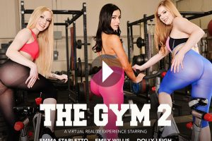 The Gym 2 - Emma Starletto VR Porn - Emily Willis VR Porn - Dolly Leigh VR Porn