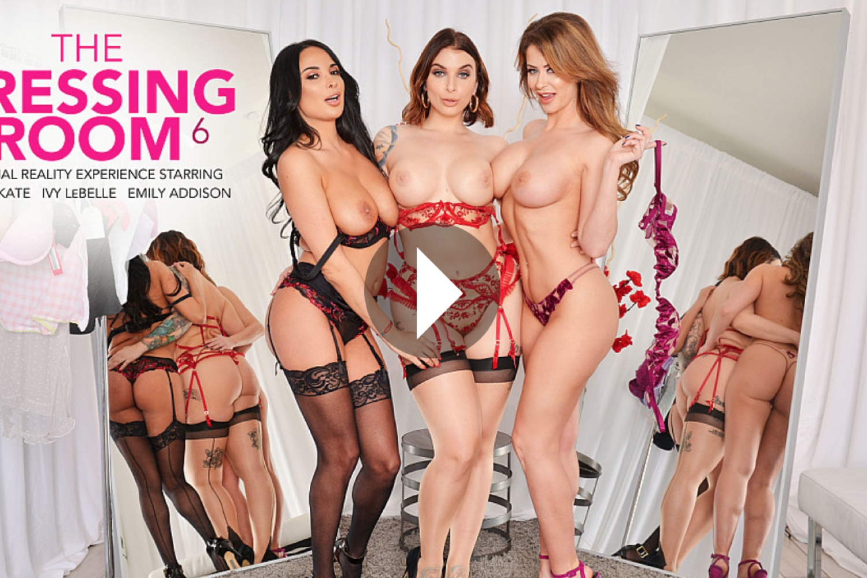 The Dressing Room 6 - Anissa Kate VR Porn - Emily Addison VR Porn - Ivy LeBelle VR Porn