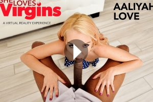 She Loves Virgins - Aaliyah Love VR Porn - Aaliyah Love Virtual Reality Porn