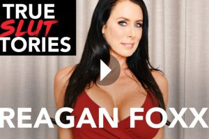 True Slut Stories - Reagan Foxx VR Porn - Reagan Foxx Virtual Reality Porn