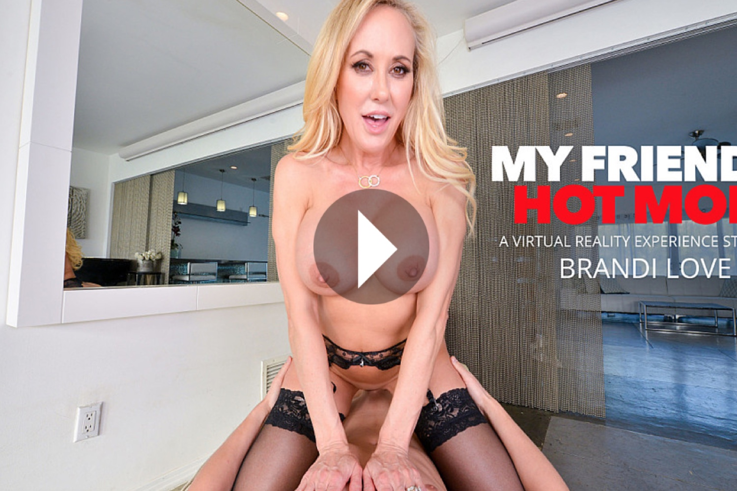 My Friend's Hot Mom - Brandi Love VR Porn - Brandi Love Virtual Reality Porn - Brandi Love Stockings - Brandi Love Legs - Brandi Love Feet