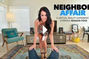 Neighbor Affair - Reagan Foxx VR Porn - Reagan Foxx Virtual Reality Porn