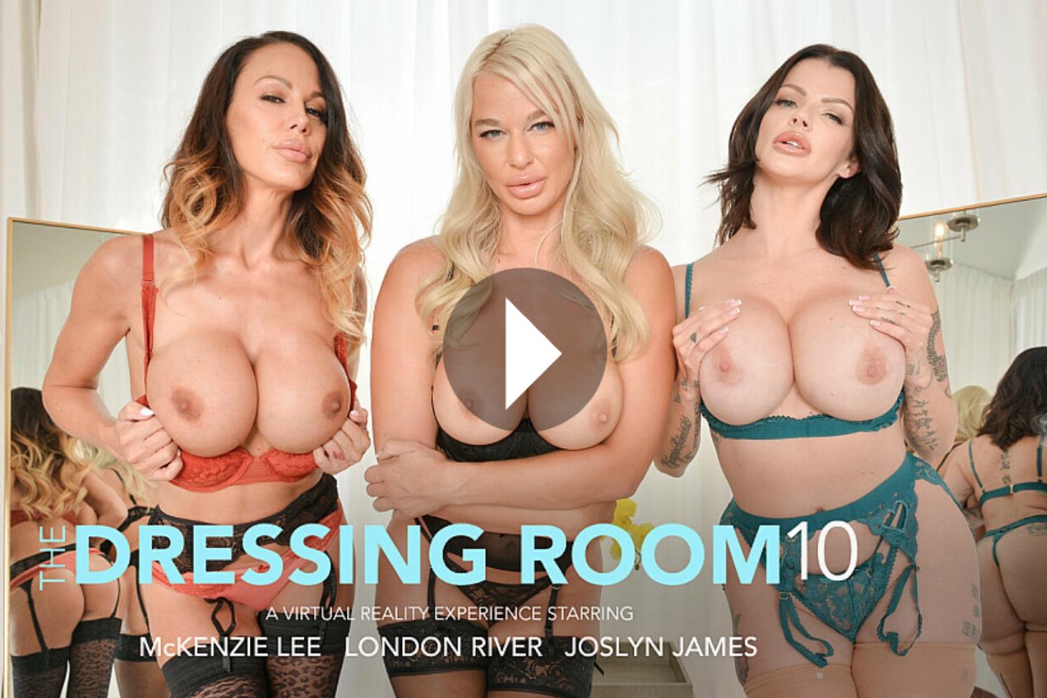 The Dressing Room 10 - Joslyn James VR Porn - London River VR Porn - McKenzie Lee VR Porn - Joslyn James Virtual Reality Porn - London River Virtual Reality Porn - McKenzie Lee Virtual Reality Porn - Joslyn James Stockings - London River Stockings McKenzie Lee Stockings