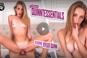 The Quinntessentials- Kyler Quinn VR Porn - Kyler Quinn Virtual Reality Porn