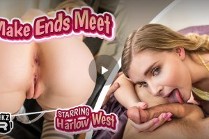Make Ends Meet - Harlow West VR Porn - Harlow West Virtual Reality Porn