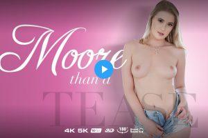 Moore Than A Tease - Eyla Moore VR Porn - Eyla Moore Virtual Reality Porn