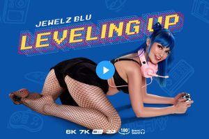 Leveling Up - Jewelz Blu VR Porn - Jewlz Blu Virtual Reality Porn