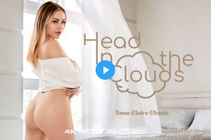 Head In The Clouds - Anna Claire Clouds VR Porn - Anna Claire Clouds Virtual Reality Porn
